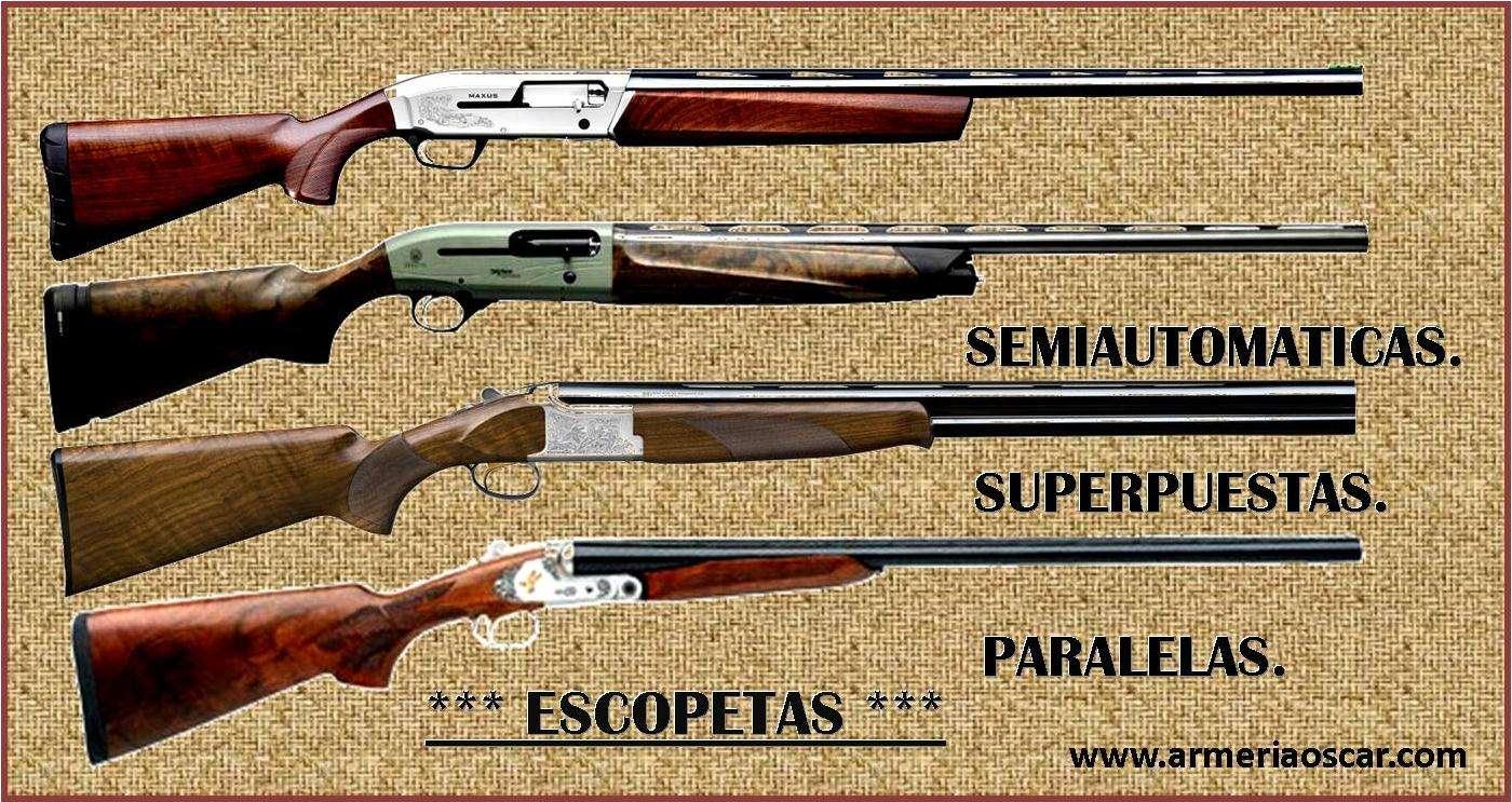 ESCOPETAS SEMIAUTOMATICAS-SUPERPUESTAS-PARALELAS